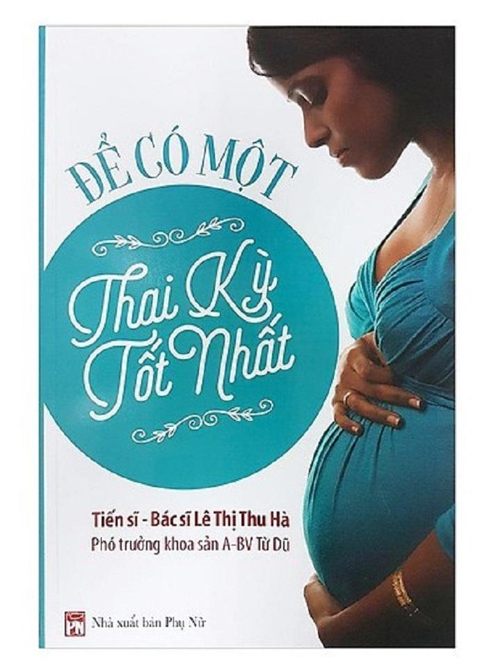 Để có một thai kì tốt nhất với những điều cơ bản cần chú tâm khi mang thai